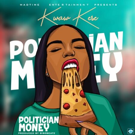 Kwaw Kese - Politician Money