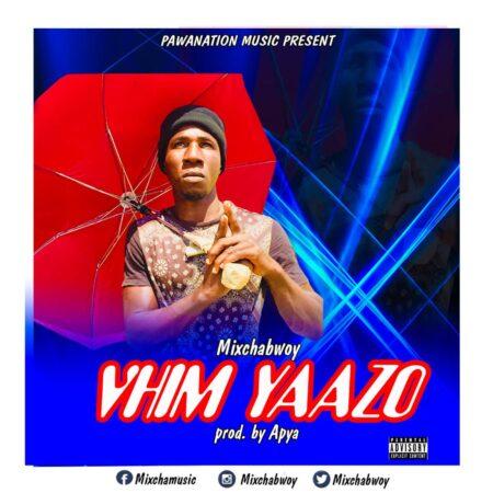 Mixchabwoy - Vhim Yaazo (Prod. By Apya)