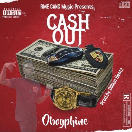 OboyPhine - Cash Out (Prod. By Dillion Beatz)