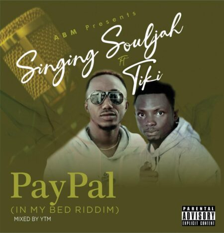 Singing Souljah Ft. Tiki - Paypal (In My Bed Riddim)