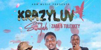 Singing Souljah - Krazy Luv Ft. Tulenkey & Zaga (Prod. By TMagbeatz & YTM)