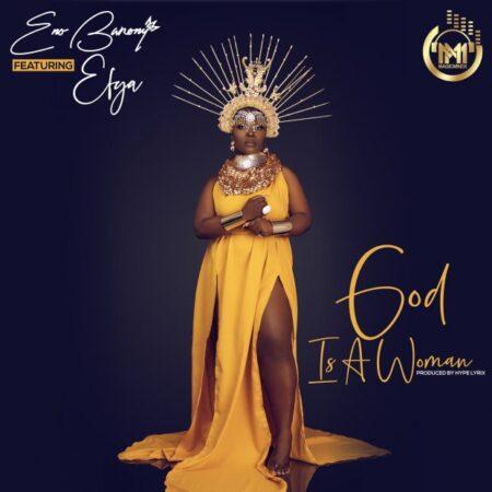 Eno Barony - God Is A Woman Ft. Efya