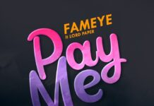 Fameye - Pay Me Ft. Lord Paper