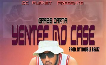 Grass Carta - Yentee Mo Case (Prod By Double Beatz)