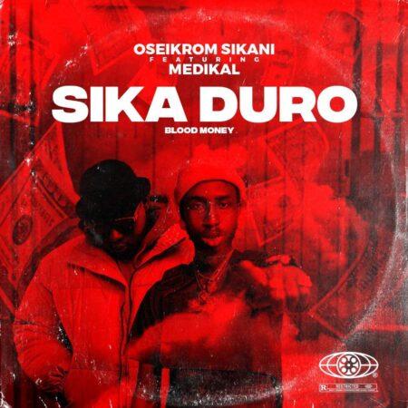 Oseikrom Sikanii - Sikaduro Remix Ft. Medikal