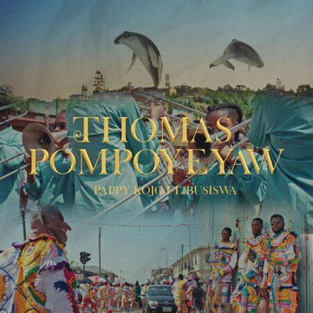 Pappy Kojo & Busiswa 'Thomas Pompoy3yaw Remix'