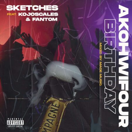Sketches - Akohwifour Birthday Ft. KoJo Scales & Fantom