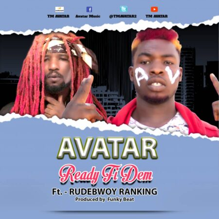 Tm Avatar - Ready Fi Dem Ft. Rudebwoy Ranking