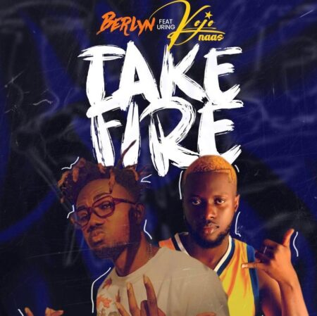 Berlyn Ft. KoJo Naas - Take Fire