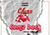 Chino - Come Back Ft. Kwame Tsina