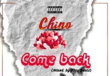 Chino - Come Back Ft. Kwame Tsina