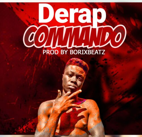 Derap - Commando (Prod. By Borixbeatz)