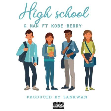 G Man - High School Ft. Kobe Berry