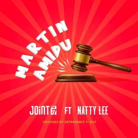 Joint 77 - Martin Amidu Ft. Natty Lee