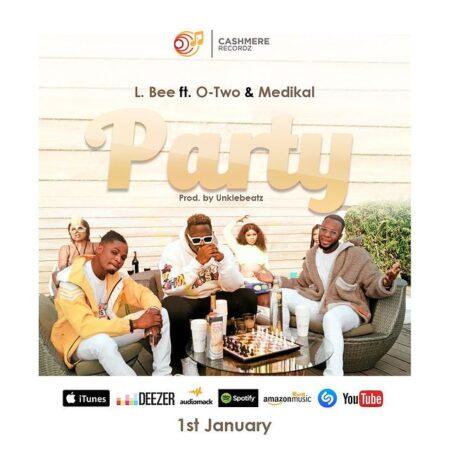 L.Bee - Party Ft. Otwo & Medikal
