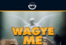 Mic Praiz - Wagye Me (He Has Saved Me)