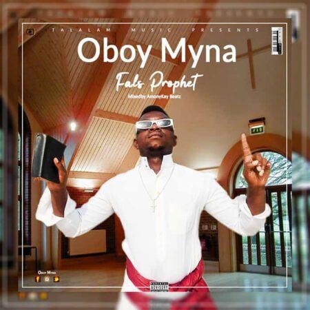 Oboy Myna - False Prophet