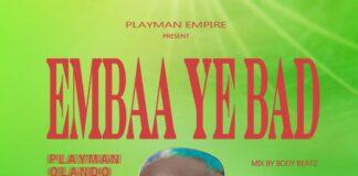 Orlando Theplayman - Mbaa Y3 Bad