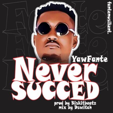 Yaw Fante - Never Succeed