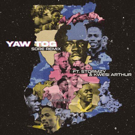 Yaw Tog - Sore Remix Ft. Kwesi Arthur & Stormzy