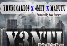 Yhunc Carlos x 4mit x Maputu - Y3nte (We No Dey Hear)