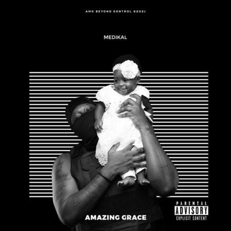 Medikal - Amazing Grace EP (Full Album)
