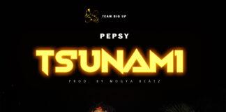 Pepsy - Tsunami (Prod. By Mogya Beatz)