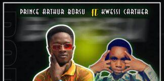 Prince Arthur - Borsu Ft. Kwessi Carther