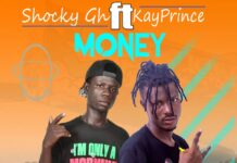 Shocky Gh Ft. Kay Prince - Money