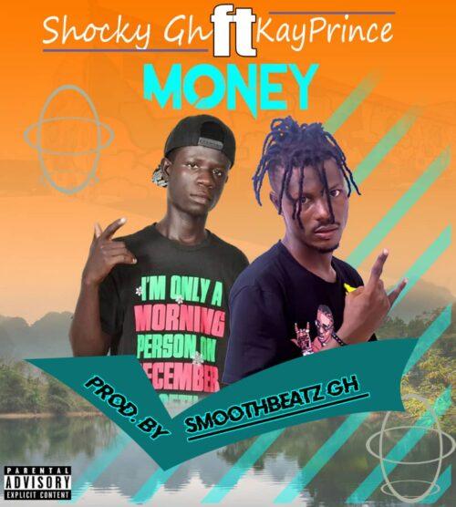 Shocky Gh Ft. Kay Prince - Money