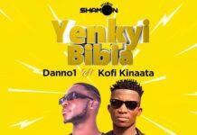 Danno1 Ft. Kofi Kinaata - Yenkyi Bibia