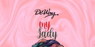 DeWay - My Lady