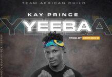 Kay Prince - Yeeba (Prod. By Smooth Beatz)