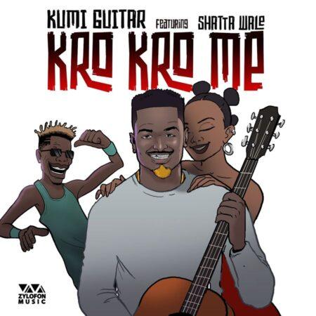 Kumi Guitar - Kro Kro Me Ft. Shatta Wale