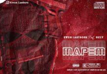 Kwesi Lastborn Ft. Dizzy - Mapem