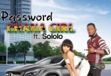 Password Ft. Sololo - Ghana Girls