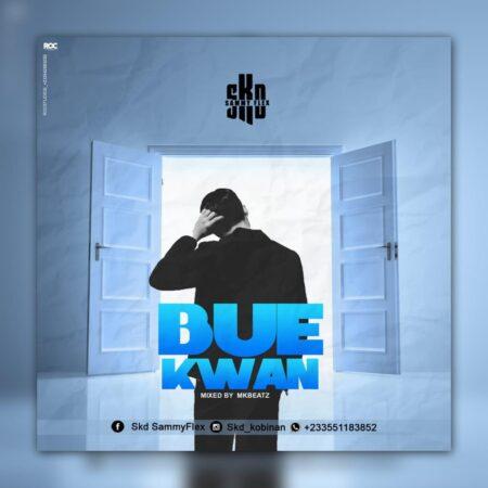 SKD Sammy Flex - Bue Kwan (Mixed By MKBeatz)