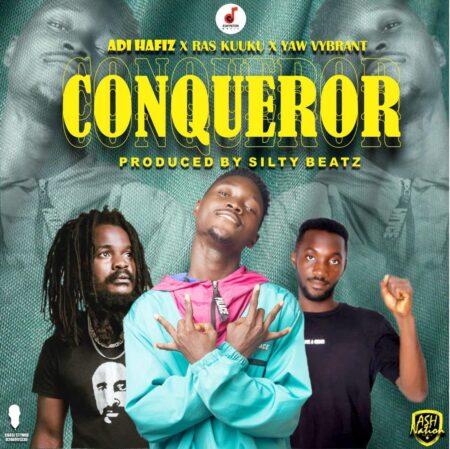 Adi Hafiz Ft. Ras Kuuku & Yaw Vybrant - Conqueror