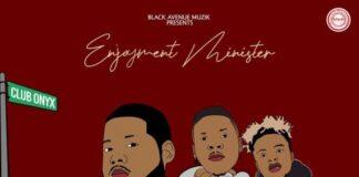 D-Black Ft. Stonebwoy x Quamina Mp - Enjoyment Minister