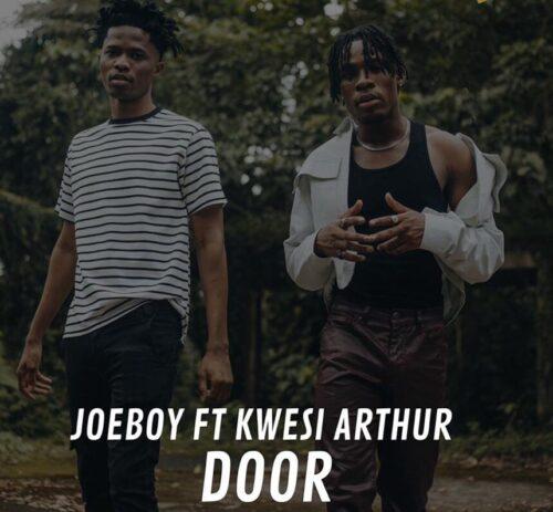 Joeboy - Door Remix Ft. Kwesi Arthur