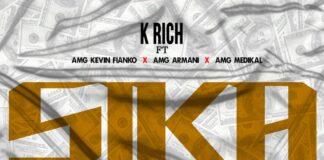 K Rich x Medikal - Sika Ft. Kevin Fianko & AMG Armani
