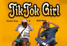 Kwasi Yesu Ft. Kofi Mole - TikTok Girl (Prod By BeatBoss Tims)