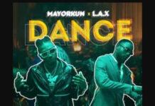 Mayorkun - Dance Ft. L.A.X