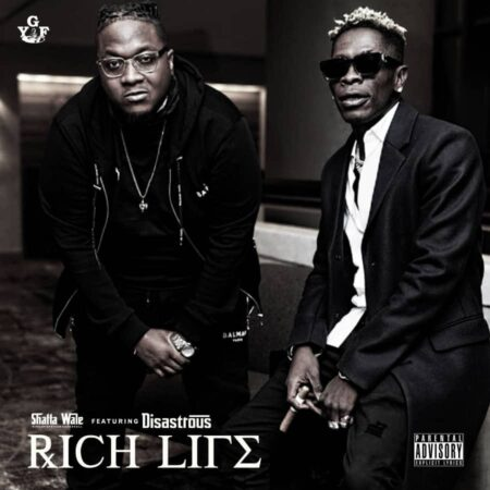 Shatta Wale - Rich Life Ft. Disastrous
