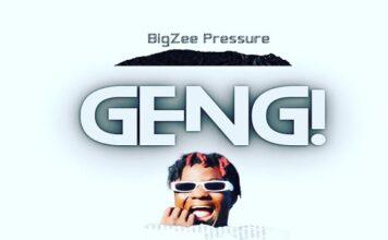 BigZee Pressure – GENG