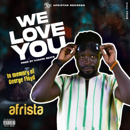 Afrista - We Love You (In Memory Of George Floyd)