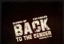 Quamina Mp - Back To The Sender Ft. Kofi Kinaata