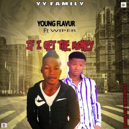 Young Flavur - If I Get The Money Ft. Wiper