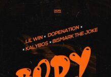Lil Win x DopeNation x Kalybos x Bismark The Joke - Body