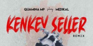 Quamina Mp - Kenkey Seller Remix Ft. Medikal